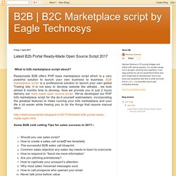 B2C Marketplace script by Eagle Technosys: Latest B2b Portal Ready-Made Open Source Script 2017
