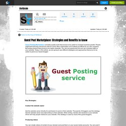 Guest Post Marketplace: Strategies and Benefits to know