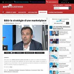 Matthieu Boivent, SQLI - Bâtir la stratégie d'une marketplace - Precepta stratégiques - xerfi-business-tv.com