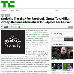 Yardsellr, The eBay For Facebook, Grows To 5 Million Strong, Rebrands; Launches Marketplace For Fashion
