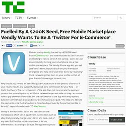 Fuelled By A $200K Seed, Free Mobile Marketplace Vendly Wants To Be A 'Twitter For E-Commerce'