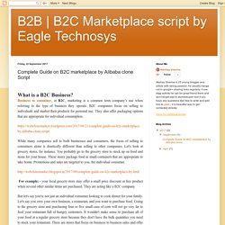 B2C Marketplace script by Eagle Technosys: Complete Guide on B2C marketplace by Alibaba clone Script