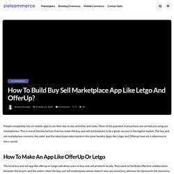 How to Build Buy Sell Marketplace App like Letgo & OfferUp?