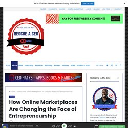 How Online Marketplaces Are Changing the Face of Entrepreneurship - Rescue a CEO