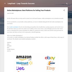 Online Marketplaces: Best Platforms for Selling Your Products