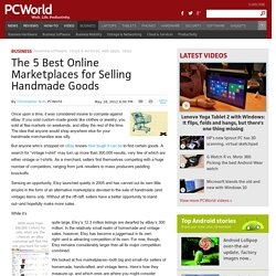 The 5 Best Online Marketplaces for Selling Handmade Goods
