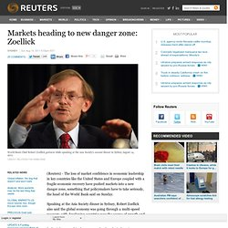 Markets heading to new danger zone: Zoellick