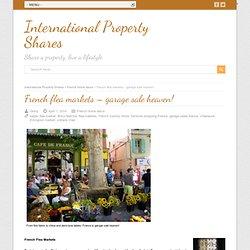 French flea markets - garage sale heaven! - International Property Shares