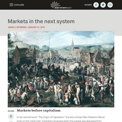 Markets in the next system - The Next System Project
