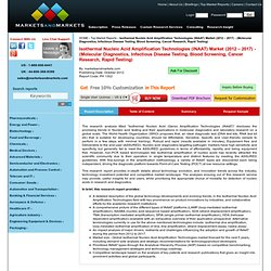 Isothermal Nucleic Acid Amplification Technologies (INAAT) Market Report - Forecasts 2012-17