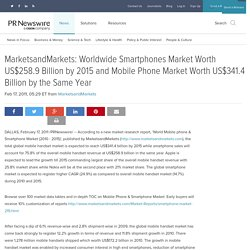 MarketsandMarkets: Worldwide Smartphones Market Worth US$258.9 Billion by 2015 and Mobile Phone