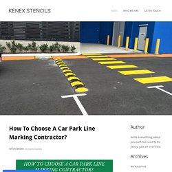 How To Choose A Car Park Line Marking Contractor? - KENEX STENCILS