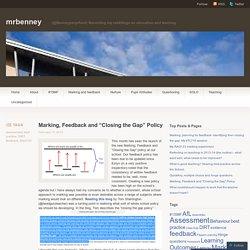 "Marking, Feedback and ""Closing the Gap"" Policy"