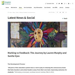 Marking vs Feedback: The Journey by Lauren Murphy and Sunita Vyas - Latest News & Social - Inspire Partnership