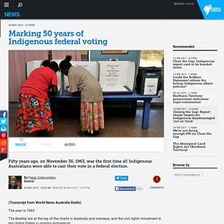 Marking 50 years of Indigenous federal voting