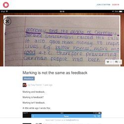 Marking is not the same as feedback by Toby French
