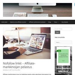 Nofollow linkit – Affiliate-markkinoijan pelastus | Affiliate Markkinointi / Parhaat affiliate-ohjelmat