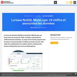 La base NoSQL MarkLogic v9 chiffre et anonymise les données