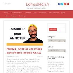 Markup : Annoter une image dans Photos (depuis iOS 10)