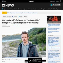 Markus Zusak's follow-up to The Book Thief, Bridge of Clay, was 13 years in the making