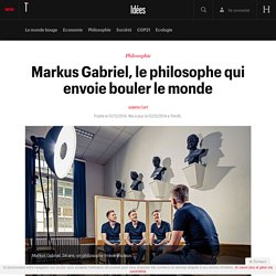 Markus Gabriel, le philosophe qui envoie bouler le monde