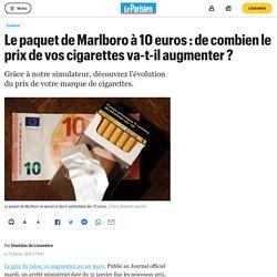 Le paquet de Marlboro à 10 euros : de combien le prix de vos cigarettes va-t-il augmenter ?