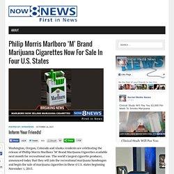 Philip Morris Marlboro 'M' Brand Marijuana Cigarettes Now For Sale In Four U.S. States