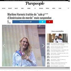 Marlène Harnois traitée de ''sale p*** d'Américaine de merde'' mais suspendue