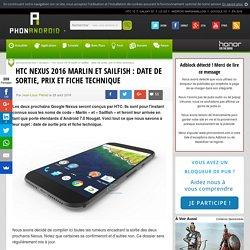 HTC Nexus 2016 Marlin et Sailfish: date de sortie, prix et fiche technique