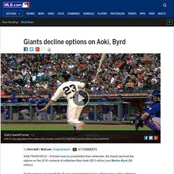 Giants decline options on Aoki, Byrd