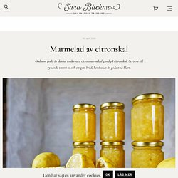 Marmelad av citronskal - Sara Bäckmo