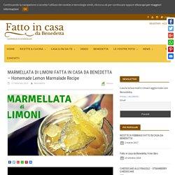 MARMELLATA DI LIMONI FATTA IN CASA DA BENEDETTA - Homemade Lemon Marmalade Recipe