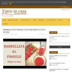 MARMELLATA DI FRAGOLE A COTTURA RIDOTTA FATTA IN CASA