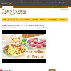 MARMELLATA DI PESCHE FATTA IN CASA DA BENEDETTA