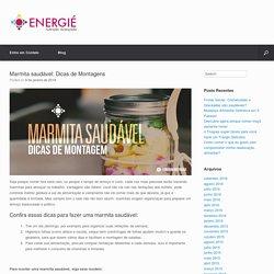 Marmita saudável: Dicas de Montagens - Energié