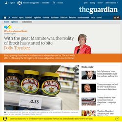 With the great Marmite war, the reality of Brexit has started to bite