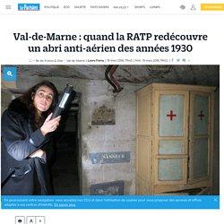Val-de-Marne : quand la RATP redécouvre un abri anti-aérien des années 1930