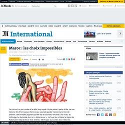 Maroc : les choix impossibles