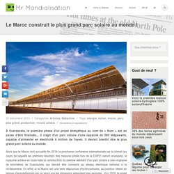 Le Maroc construit le plus grand parc solaire au monde