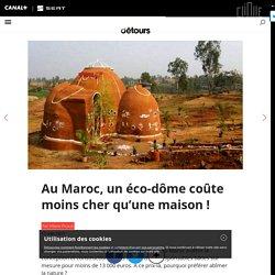 Au Maroc, un éco-dôme coûte moins cher qu'une maison!