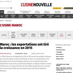 Maroc : les exportations ont tiré la croissance en 2015 - L'Usine Maroc