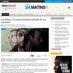 Au Maroc, la santé mentale malade de ses carences