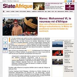 Maroc: Mohammed VI, nouveau roi d'Afrique