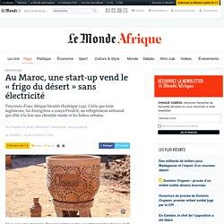 Au Maroc, une start-up vend le «frigo du désert» sans électricité