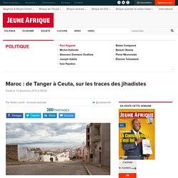 Maroc : de Tanger à Ceuta, sur les traces des jihadistes