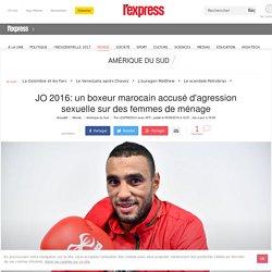 JO 2016: un boxeur marocain accusé d'agression sexuelle sur des femmes de ménage