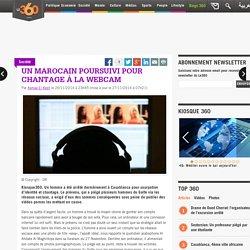 Un Marocain poursuivi pour chantage à la Webcam