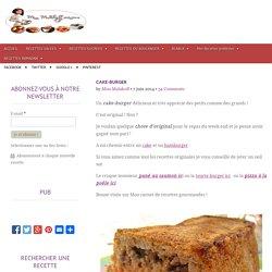 CAKE-BURGER - MISS MALAKOFF CUISINE: recettes de cuisine facile recette Marocaine,recette Française,Recette Algerienne