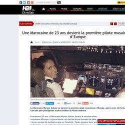 Une Marocaine de 23 ans devient la première pilote musulmane d'Europe