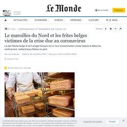 LE MONDE 08/05/20 Le maroilles du Nord et les frites belges victimes de la crise due au coronavirus